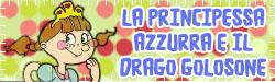 La principessa Azzurra e il drago Golosone