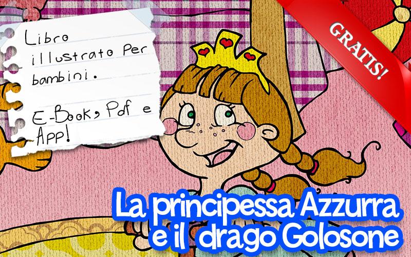 La Principessa Azzurra e il Drago Golosone, e-book illustrato gratuito per bambini.